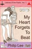 My Heart Forgets to Beat, Philip Lee, 1477689575