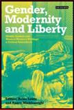 Gender, Modernity and Liberty : Middle Eastern and Western Women's Writings: A Critical Sourcebook, , 1860649572