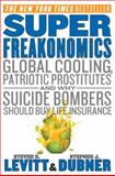 SuperFreakonomics, Steven D. Levitt and Stephen J. Dubner, 0060889578