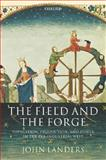 The Field and the Forge : Population, Production, and Power in the Pre-Industrial West, Landers, John, 0199279578