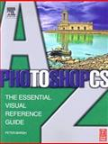 Photoshop CS A-Z : The Essential Visual Reference Guide, Bargh, Peter, 0240519574