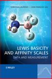 Lewis Basicity and Affinity Scales : Data and Measurement, Laurence, Christian and Gal, Jean-François, 0470749571