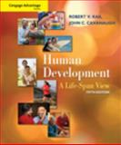 Cengage Advantage Books: Human Development : A Life-Span View, Kail, Robert V. and Cavanaugh, John C., 0495599573