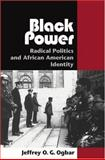 Black Power : Radical Politics and African American Identity, Ogbar, Jeffrey Ogbonna Green, 0801879574