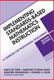 Implementing Standards-Based Mathematics Instruction : A Casebook for Professional Development, Stein, Mary Kay and Smith, Margaret Schwan, 0807749575