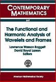 The Functional and Harmonic Analysis of Wavelets and Frames, Texas) AMS Special Session on the Functional and Harmonic Analysis of Wavelets (1999 : San Antonio, Lawrence W. Baggett, 0821819577