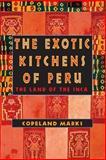 The Exotic Kitchens of Peru, Copeland Marks, 0871319578