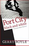 Port City Black and White, Gerry Boyle, 0892729570