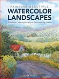 Painting Beautiful Watercolor Landscapes, Joyce Hicks, 1440329575