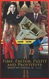 Pimps, Pastors, Pulpits and Prostitutes, Bishop Woodrow H. Dawkins, 146692957X