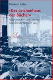 Das Leichenhaus der Bucher : Kulturrestitution und Judisches Geschichtsdenken Nach 1945, Gallas, Elisabeth, 3525369573