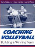Coaching Volleyball : Building a Winning Team, McGown, Carl and Fronske, Hilda Ann, 0205309585