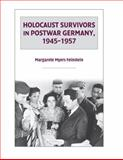 Holocaust Survivors in Postwar Germany, 1945-1957, Feinstein, Margarete Myers, 0521429587