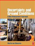 Uncertainty and Ground Conditions : A Risk Management Approach, Van Staveren, Martin, 0750669586