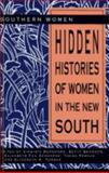 Hidden Histories of Women in the New South, , 0826209580