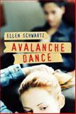 Avalanche Dance, Ellen Schwartz, 0887769586
