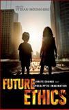 Future Ethics : Climate Change and Apocalyptic Imagination, , 1441139583