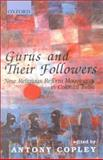Gurus and Their Followers : New Religious Reform Movements in Colonial India, , 0195649583