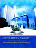College Algebra in Context : With Applications for the Managerial, Life, and Social Sciences, Harshbarger, Ronald J. and Yocco, Lisa S., 0321369580