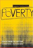 Experiencing Poverty : Voices from the Bottom, Eitzen, D. Stanley and Smith, Kelly Eitzen, 0534529585