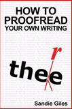 How to Proofread Your Own Writing, Sandie Giles, 1484179587