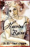 Haunted Raine, R. E. Hargrave, 1495379582