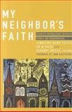 My Neighbor's Faith, Jennifer Howe Peace, Or Rose, Gregory Mobley, 1570759588