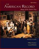 The American Record Vol. 1 : Images of the Nation's Past, Graebner, William and Richards, Leonard L., 0072949589
