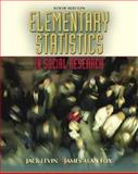 Elementary Statistics in Social Research, Levin, Jack and Fox, James A., 0205459587