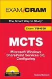 MCTS 70-631 : Microsoft Windows SharePoint Services 3. 0, Configuring, McIntosh, Rodney, 0789739585