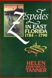 Zespedes in East Florida, 1784-1790, Tanner, Helen Hornbeck, 0813009588