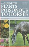 A Guide to Plants Poisonous to Horses, Keith Allison, 0851319580