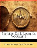 Pensées de J Joubert, Joseph Joubert and Paul De Raynal, 1145279589