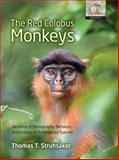 The Red Colobus Monkeys : Variation in Demography, Behavior, and Ecology of Endangered Species, Struhsaker, Thomas T., 0198529589