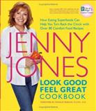 Look Good, Feel Great Cookbook, Jenny Jones, 0764599585