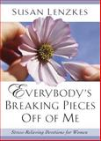 Everybody's Breaking Pieces off of Me, Susan Lenzkes, 092923958X