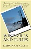 Windmills and Tulips, Deborah Allen, 1492389587