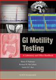 GI Motility Testing : A Laboratory and Office Handbook, Parkman, Henry and McCallum, Richard, 1556429584