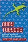 Ruby Tuesday, Jennifer Anne Kogler, 0060739584