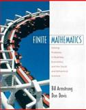 Finite Mathematics : Solving Problems in Business, Economics, and the Social and Behavioral Sciences, Armstrong, Bill and Davis, Don, 0130199583