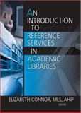 An Introduction to Reference Services in Academic Libraries, , 0789029588