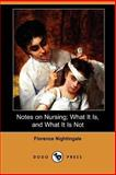 Notes on Nursing; What It Is, and What It Is Not, Nightingale, Florence, 1406549584
