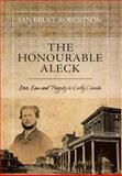 The Honourable Aleck, Ian Bruce Robertson, 1460219589
