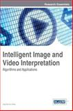 Intelligent Image and Video Interpretation : Algorithms and Applications, Jing Tian, 146663958X