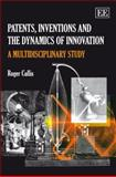Patents, Inventions and the Dynamics of Innovation : A Multidisciplinary Study, Cullis, Roger, 1845429583