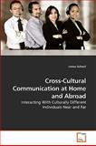 Cross-Cultural Communication at Home and Abroad, James Schnell, 363923958X
