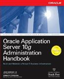 Oracle Application Server 10g Administration Handbook, Garmany, John and Burleson, Donald K., 0072229586