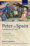 Peter of Spain: Summaries of Logic : Text, Translation, Introduction, and Notes, Copenhaver, Brian P. and Normore, Calvin G., 0199669589