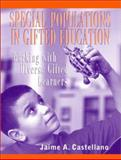 Special Populations in Gifted Education : Working with Diverse Gifted Learners, Castellano, Jaime A., 0205359582