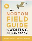 Norton Field Guide to Writing with Handbook, Bullock, Richard and Weinberg, Francine, 0393919587